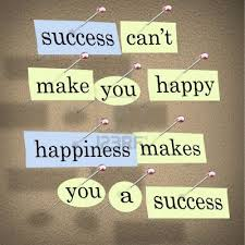 Happiness Makes You A Success