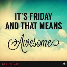 Friday Means Awesome