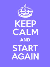Keep Calm Start Again