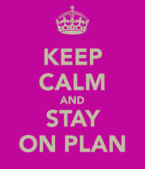 Keep Calm Stay on Plan