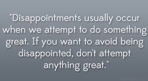 Diappointments Occur