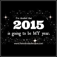 2015 Will Be My Year